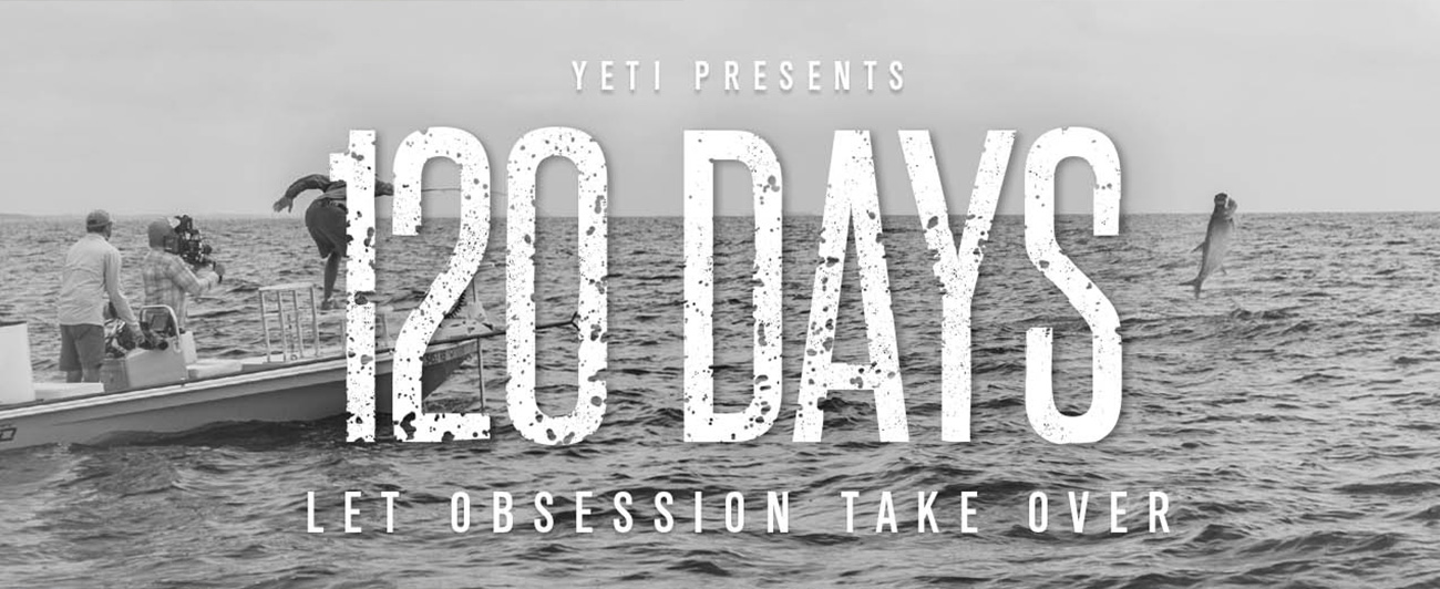 Yeti Presents: 120 Days